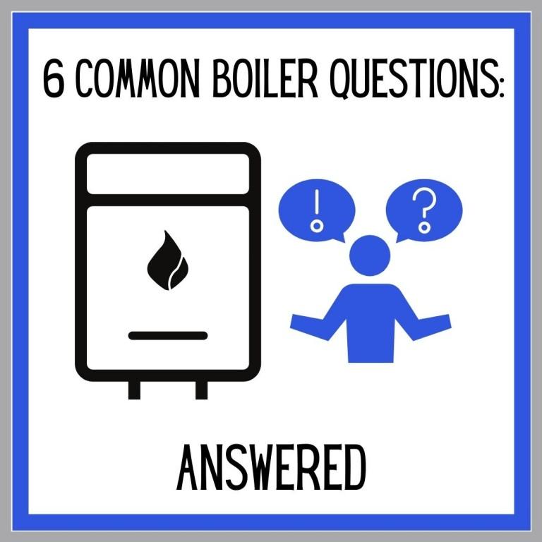 6 Common Boiler Questions